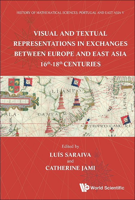 Visual and textual representations in exchanges between Europe and East Asia, 16th-18th centuries